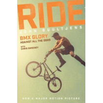 Ride: BMX Glory, Against All the Odds, the John Buultjens Story, 9781785313387