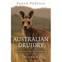 Pagan Portals - Australian Druidry: Connecting with the Sacred Landscape by Julie Brett, 9781785353703