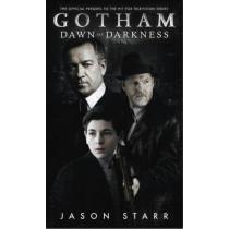 Gotham: Dawn of Darkness by Jason Starr, 9781785651458