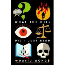 What the Hell Did I Just Read by David Wong, 9781785651656