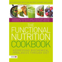The Functional Nutrition Cookbook: Addressing Biochemical Imbalances Through Diet by Laurie Hofmann, 9781785929915