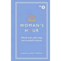 Woman's Hour: Words from Wise, Witty and Wonderful Women by Alison Maloney, 9781785942426