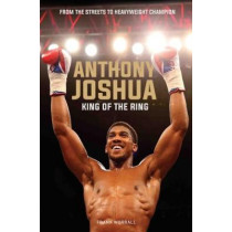 Anthony Joshua: King of the Ring by Frank Worrall, 9781786065421