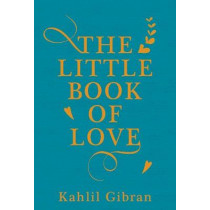 The Little Book of Love by Kahlil Gibran, 9781786072818