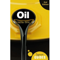 Oil: A Beginner's Guide by Vaclav Smil, 9781786072863