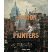 London in the Company of Painters by Richard Blandford, 9781786270788