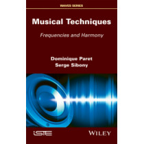 Musical Techniques: Frequencies and Harmony by Dominique Paret, 9781786300584
