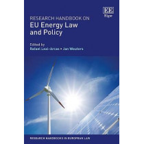 Research Handbook on EU Energy Law and Policy by Rafael Leal-Arcas, 9781786431042