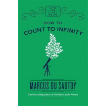 How to Count to Infinity by Marcus du Sautoy, 9781786484970