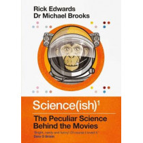 Science(ish): The Peculiar Science Behind the Movies by Rick Edwards, 9781786492210