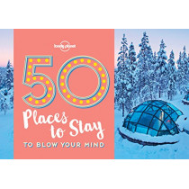 50 Places To Stay To Blow Your Mind by Lonely Planet, 9781786574053