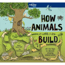 How Animals Build by Lonely Planet Kids, 9781786576620