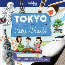City Trails - Tokyo by Lonely Planet Kids, 9781786577252