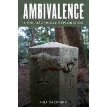 Ambivalence: A Philosophical Exploration by Hili Razinsky, 9781786601520