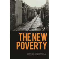 The New Poverty by Stephen Armstrong, 9781786634634