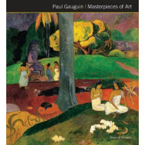 Paul Gauguin Masterpieces of Art by Rosalind Ormiston, 9781786645586