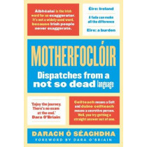 Motherfocloir: Dispatches from a not so dead language by Darach O'Seaghdha, 9781786691866