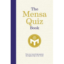 The Mensa Quiz Book: Test Your Knowledge Against the Highest IQs in the World, 9781787390218