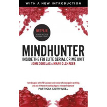 Mindhunter: Inside the FBI Elite Serial Crime Unit (Now A Netflix Series) by John Douglas, 9781787460614