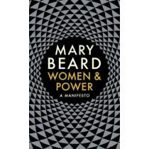 Women & Power: A Manifesto by Mary Beard, 9781788160605