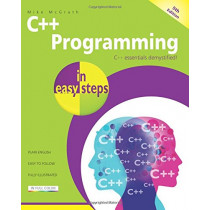 C++ Programming in Easy Steps by Mike McGrath, 9781840787573