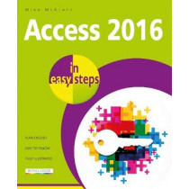 Access 2016 in Easy Steps by Mike McGrath, 9781840787733