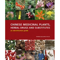 Chinese Medicinal Plants, Herbal Drugs and Substitutes: an identification guide: An identification guide by Christine Leon, 9781842463871