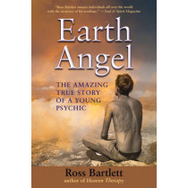Earth Angel: The Amazing True Story of a Young Psychic by Ross Bartlett, 9781844097203