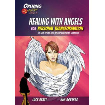 Healing with Angels for Personal Transformation: An Easy-to-Use, Step-by-Step Illustrated Guidebook by Kim Roberts, 9781844097296