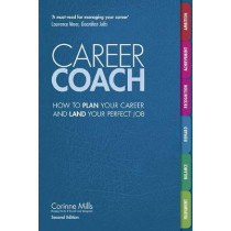 Career Coach: How to Plan Your Career and Land Your Perfect Job by Corinne Mills, 9781844556410