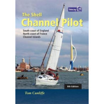 The Shell Channel Pilot: South coast of England, the North coast of France and the Channel Islands by Tom Cunliffe, 9781846237003