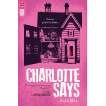 Charlotte Says by Alex Bell, 9781847158406
