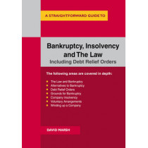 Bankruptcy Insolvency And The Law: A Straightforward Guide by David Marsh, 9781847166630