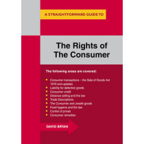 The Rights Of The Consumer: A Straightforward Guide by David Bryan, 9781847166685