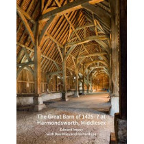 The Great Barn of 1425-7 at Harmondsworth, Middlesex by Edward Impey, 9781848023710