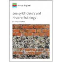 Energy Efficiency and Historic Buildings: Insulating Solid Walls by David Pickles, 9781848024427
