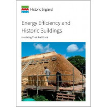 Energy Efficiency and Historic Buildings: Insulating Thatched Roofs by David Pickles, 9781848024434