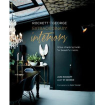 Rockett St George: Extraordinary Interiors: Show-Stopping Looks for Unique Interiors by Jane Rockett, 9781849758697