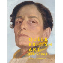 Queer British Art:1867-1967: 1867-1967 by Clare Barlow, 9781849764520