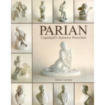 Parian: Copeland's Statuary Porcelain by Robert Copeland, 9781851494996