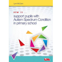 How to Support Pupils with Autism Spectrum Condition in Primary School by Lynn McCann, 9781855035997