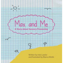 Max and Me: A Story About Sensory Processing by Ines Lawlor, 9781855036161
