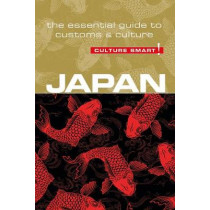 Japan - Culture Smart!: The Essential Guide to Customs & Culture by Paul Norbury, 9781857338607