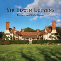 Sir Edwin Lutyens: The Arts & Crafts Houses by David Cole, 9781864707113