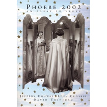 Phoebe 2002: An Essay in Verse by David Trinidad, 9781885586896