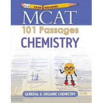 Examkrackers MCAT 101 Passages: Chemistry: General & Organic Chemistry by Jonathan Orsay, 9781893858947