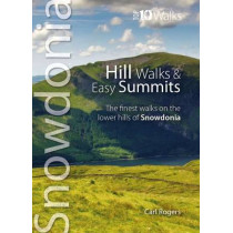Hill Walks & Easy Summits: The Finest Walks on the Lower Hills of Snowdonia by Carl Rogers, 9781902512280