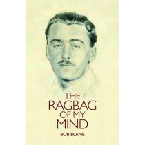 The Ragbag of My Mind by Bob Blane, 9781905769438