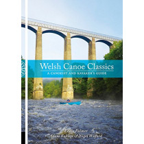 Welsh Canoe Classics: A Canoeist and Kayaker's Guide by Eddie Palmer, 9781906095550