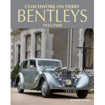 Coachwork on Derby Bentleys by James Taylor, 9781906133757